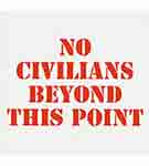 Sign: No Civilians Beyond This Point