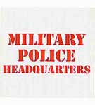 Sign: Military Police Headquarters