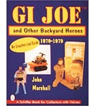 GI JOE and Other Backyard Heroes (1970-1979)<BR>By John Marshall