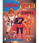 Action Figures of the 1960s By John Marshall